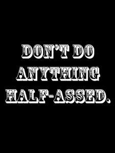 halfassed