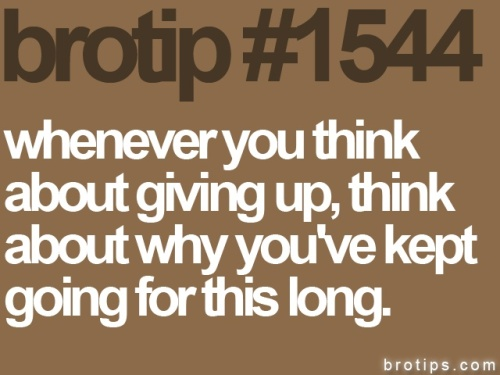 givingup-whykeepgoing